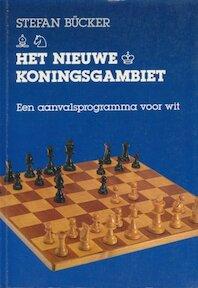 Het nieuwe koningsgambiet - Stefan Bücker, Sybren Hendrik Postma (ISBN 9789003901699)