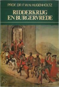 Ridderkrijg en burgervrede - F.W.N. Hugenholz (ISBN 9789022845066)