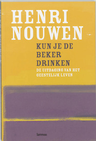 Kun je de beker drinken? - Henri Nouwen (ISBN 9789020962055)