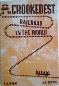 The Crookedest Railroad in the World : A History of the Mt. Tamalpais and Muir Woods Railroad of California - T.G. Wurm (ISBN 0831070218)
