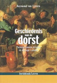 Geschiedenis van de dorst - Raymond van Uytven (ISBN 9789058264589)