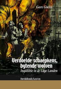 Verdoelde schaepkens, bytenden wolven - Gert Gielis (ISBN 9789058265876)