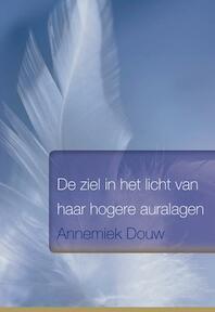 De ziel in het licht van haar hogere auralagen - Annemiek Douw (ISBN 9789089542755)
