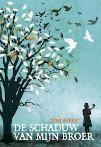 De schaduw van mijn broer - Tom Avery (ISBN 9789025867904)