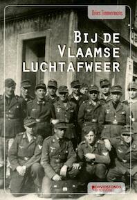 Bij de Vlaamse luchtafweer - Dries Timmermans (ISBN 9789059085282)
