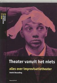 Theater vanuit het niets: alles over improvisatietheater - André Besseling (ISBN 9789064034916)