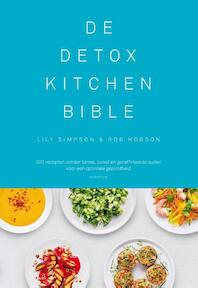 Detox kitchen bijbel - Lily Simpson, Rob Hobson (ISBN 9789055949519)