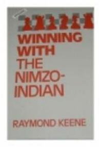 Winning with the Nimzo-Indian - Raymond D. Keene (ISBN 9780713458107)