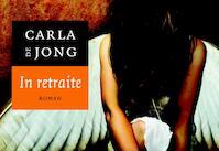 In retraite - Carla de Jong (ISBN 9789049800772)