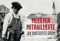 Meester Mitraillette - Jan Vantoortelboom (ISBN 9789049803841)