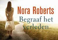Begraaf het verleden - Nora Roberts (ISBN 9789049803926)