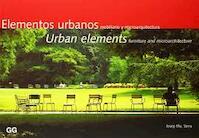 Urban Elements: Furniture and Microarchitecture/ Elementos Urbanos: Mobiliario Y Microarquitectura - Josep Ma. Serra (ISBN 9788425216794)