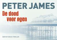 De dood voor ogen - Peter James (ISBN 9789049800307)