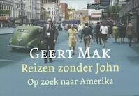 Reizen zonder John - Geert Mak (ISBN 9789049801922)