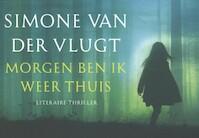Morgen ben ik weer thuis - Simone van der Vlugt (ISBN 9789049803551)
