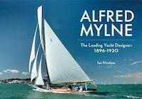 Alfred Mylne the Leading Yacht Designer 1896-1920 - Ian Nicolson (ISBN 9781445646336)