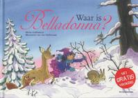 Waar is Belladonna? - Mieke Hallemans (ISBN 9789058387202)