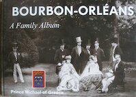 Bourbon-Orléans - Prince Michael Of Greece (ISBN 9789197567145)