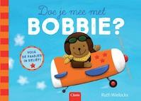 Doe je mee Bobbie? - Ruth Wielockx (ISBN 9789044829778)
