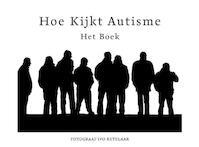 Hoe Kijkt Autisme - Ivo Ketelaar (ISBN 9789090314631)