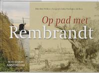 Op pad met Rembrandt - K. Wilkie, E. Posthuma De Boer (ISBN 9789059371255)