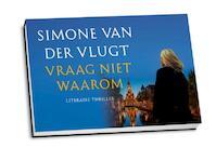 Vraag niet waarom - Dwarsligger - Simone Van Der Vlugt (ISBN 9789049803537)