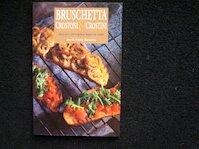 Bruschetta, crostoni & crostini - Ann Taruschio, Franco Taruschio, Vera Zielstra (ISBN 9789055013265)