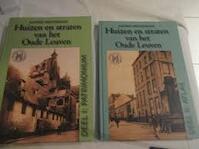 Huizen en straten van het Oude Leuven - 2 delen - Alfons Meulemans