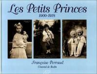 Les Petits Princes - 1900-1918 - Francoise Perraud, Chantal De Badts (ISBN 9782841271085)