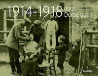 1914-1918 DOOR DUITSE OGEN - ANDRE Gysel (ISBN 9789020992519)