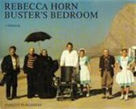 Buster's bedroom - Rebecca Horn, Sven Nykvist, Martin Mosebach (ISBN 9783907509135)