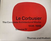Le Corbusier Volume IV / The complete Architectural Works 1938-1946 - W. Boesiger (ISBN 0500340080)