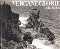 Vergane glorie - John Fowles, John Gibson, Alexander Gibson, Herbert Gibson, James Gibson, Frank Gibson (ISBN 9789022819319)