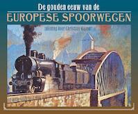 De gouden eeuw van de Europese spoorwegen - Brian Solomon (ISBN 9789059474420)