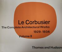 Le Corbusier Volume II / The complete Architectural Works 1929-1934 - W. Boesiger (ISBN 0500340064)