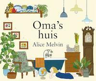 Oma's huis - Alice Melvin (ISBN 9789045319155)