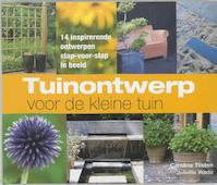 Tuinontwerp voor de kleine tuin - Caroline Tilston (ISBN 9789047503590)