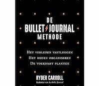 De Bullet Journal Methode - Ryder Carroll (ISBN 9789400510500)