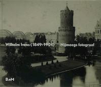 Wilhelm Ivens (1849-1904) - N. Coppes, A. Stufkens (ISBN 9789077907825)
