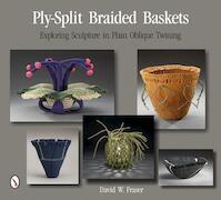 Ply-Split Braided Baskets - David W. Fraser (ISBN 9780764346521)