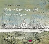 Keizer Karel verliefd - Floris Tilanus (ISBN 9789028260481)