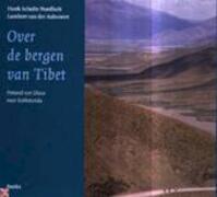 Over de bergen van Tibet - Henk Schulte Nordholt (ISBN 9789056700751)