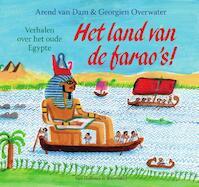 Het land van de farao's! - Arend van Dam (ISBN 9789000347834)