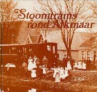 Stoomtrams rond Alkmaar - J. Kok (ISBN 9789064550232)