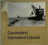Geschiedenis werkeiland Lelystad - H.J. Bekius (ISBN 9789060117842)