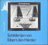 Schilderijen van Eibert den Herder - M. Hilckmann, P. Dorleijn (ISBN 9789060117576)