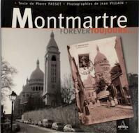 Montmartre forever toujours... - Pierre Passot (ISBN 9782351540015)
