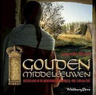 Gouden Middeleeuwen - Annemarieke Willemsen (ISBN 9789462490376)