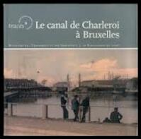 Le canal de Charleroi à Bruxelles - André Sterling (ISBN 9782804606350)