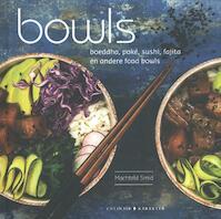 Bowls - Buddha, Poké, Sushi, Fajita en andere foodbowls - Machteld Smid (ISBN 9789045213392)